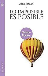 Lo imposible es posible (Nelson Pocket: Motivacion)