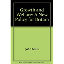 Growth and Welfare: A New Policy for Britain