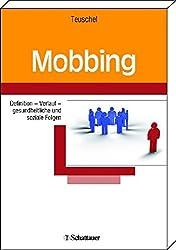 Mobbing: Dynamik - Verlauf - gesundheitliche und soziale Folgen
