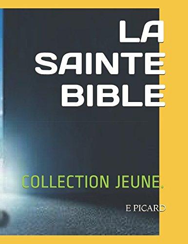 LA SAINTE BIBLE: COLLECTION JEUNE. par E PICARD