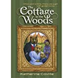 [ The Cottage in the Woods Coville, Katherine ( Author ) ] { Hardcover } 2015
