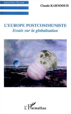 L'Europe post-communiste : Essai sur la globalisation