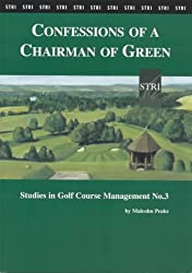 Studies in Golf Course Management: Confessions of a Chairman of Green No. 3