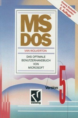 MS-DOS: Version 5. Das optimale Benutzerhandbuch von Microsoft (Volume 5) (German Edition) by Van Wolverton (1991-01-01)