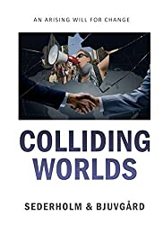 Colliding Worlds: An arising will for change (English Edition)