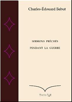 Sermons Prêchés Pendant la Guerre par [Babut, Charles-Edouard]