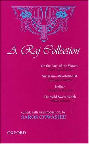A Raj Collection: On The Face Of The Waters / Siri Ram Revolutionist / Indigo / The Wild Sweet Witch (Indigo Weston)