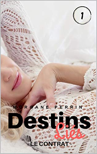Destins Liés - Tome 1: Le Contrat par Morgane Perrin