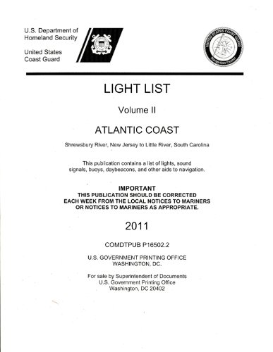 Light List, 2011, V. 2, Atlantic Coast, Toms River, New Jersey to Little River, South Carolina