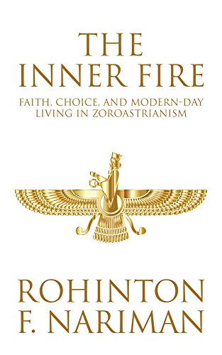 The Inner Fire: Faith, Choice, and Modern-day Living in Zoroastrianism por Rohinton F. Nariman
