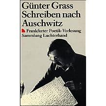 Schreiben nach Auschwitz. Frankfurter Poetik-Vorlesung