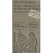 TEORÍA E HISTORIA DE LA PRODUCCIÓN IDEOLÓGICA. 1.- Las primeras literaturas burguesas (siglo XVI)