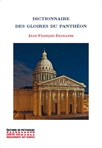 Dictionnaire des gloires du Panthéon par Jean-francois Decraene