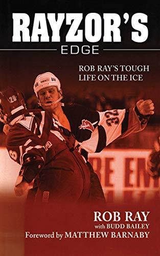 Rayzor's Edge: Rob Ray's Tough Life on the Ice (English Edition) -