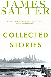 Collected Stories by James Salter (2014-07-03)