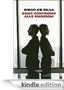 Sono contrario alle emozioni (I coralli) [Edizione Kindle]