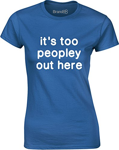 Brand88 - It's Too Peopley Out Here, Gedruckt Frauen T-Shirt Königsblau/Weiß