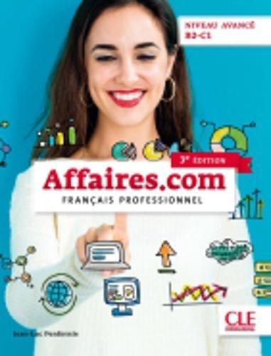 Affaires.com - Niveau avancé B2-C1 - Livre de l'élève - 3ème édition par Jean-Luc Penfornis