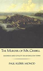 Murder of Mr. Grebell: Madness and Civility in an English Town