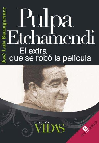 Pulpa Etchamendi: El extra que se robó la película
