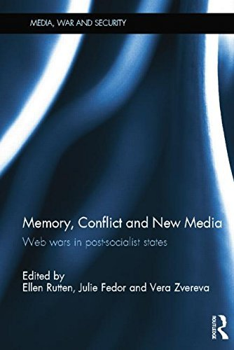 Memory, Conflict and New Media: Web Wars in Post-Socialist States by Ellen Rutten (Editor), Julie Fedor (Editor), Vera Zvereva (Editor) (27-Apr-2015) Paperback