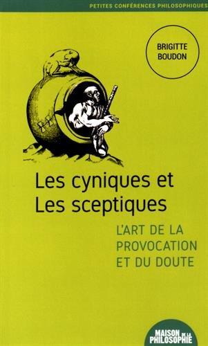 Les cyniques et les sceptiques, l'art de la provocation et du doute
