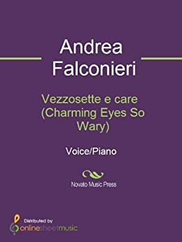 Vezzosette e care  (Charming Eyes So Wary) de [Falconieri, Andrea]