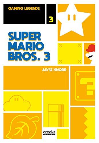 Super Mario Bros. 3 - Gaming Legends Collection 03 par Alyse Knorr