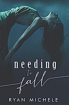 Needing To Fall by [Michele, Ryan]
