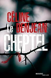 Le cheptel - Céline Denjean - Babelio