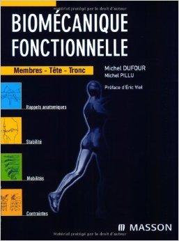Biomécanique fonctionnelle : Membres-Tête-Tronc de Michel Dufour,Michel Pillu,Eric Viel (Préface) ( 30 mars 2007 )