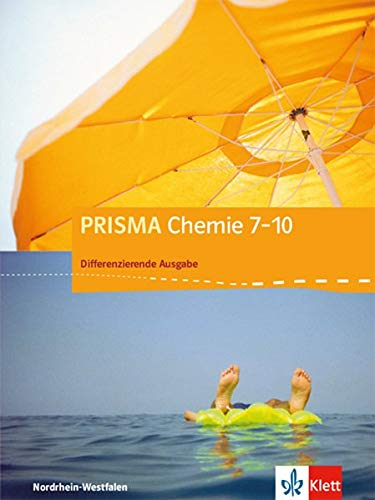 PRISMA Chemie 7-10. Differenzierende Ausgabe Nordrhein-Westfalen: Schülerbuch Klasse 7-10 (PRISMA Chemie. Differenzierende Ausgabe ab 2017)