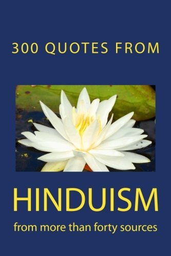 300 Quotes from Hinduism: From More Than Forty Sources by Patanjali (2013-01-01)