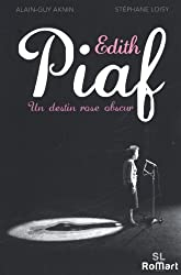 Edith Piaf, un destin rose obscur