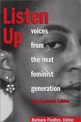 Listen Up: Voices from the Next Feminist Generation, New Expanded Edition