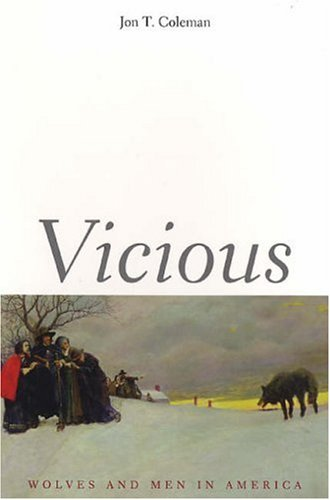 Vicious: Wolves and Men in America (Western Americana) (The Lamar Series in Western History)
