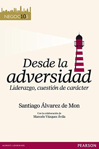 Negocios 10. Desde la adversidad (Negoc10s) por Santiago Álvarez De Mon