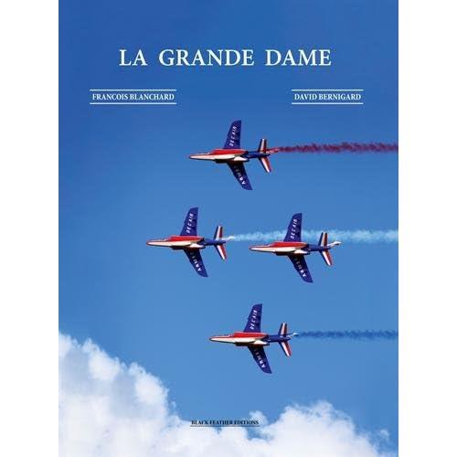 La Grande Dame : L'autre nom de la Patrouille de France