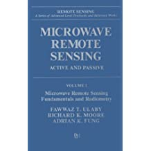 Microwave Remote Sensing: Fundamentals and Radiometry v. 1 (Remote sensing library)