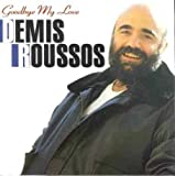 Goodby My Love -32 Tr.- by Demis Roussos (2007-12-15)