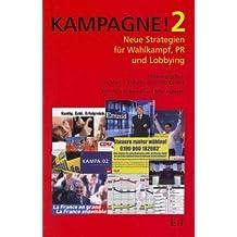 Kampagne! 2. Neue Strategien für Wahlkampf, PR und Lobbying