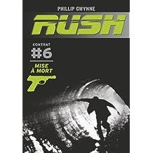 Rush T6 (Poche) - Mise à mort
