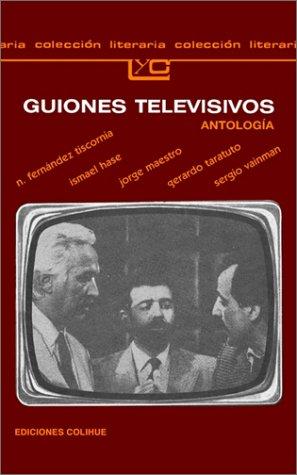 Guiones Televisivos (Coleccion Literaria Lyc (Leer y Crear)) por Eduardo M. Dayan