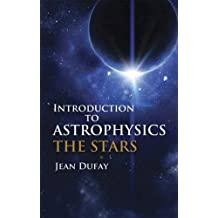 Introduction to Astrophysics: The Stars (Dover Books on Physics)
