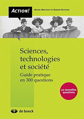 Sciences, technologies et société : Guide pratique en 300 questions