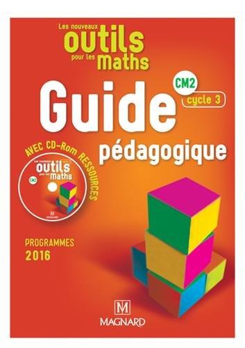 Mathématiques CM2 Cycle 3 Les Nouveaux Outils pour les Maths : Guide pédagogique (1Cédérom)