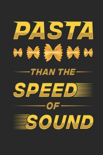 Pasta Than The Speed of Sound: Recipe Journal Notebook, 120 Pages, Soft Matte Cover, 6 x 9