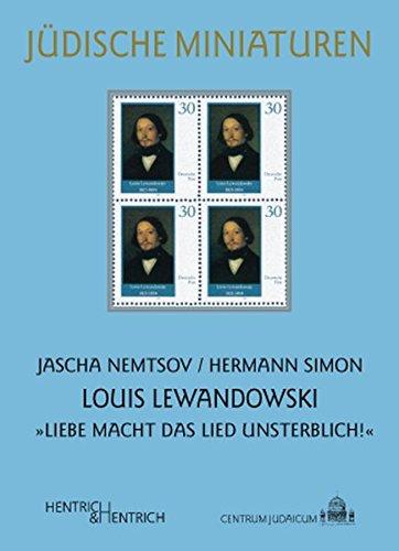 """Louis Lewandowski: """"Liebe macht das Lied unsterblich!"""" (Jüdische Miniaturen / Herausgegeben von Hermann Simon)"""