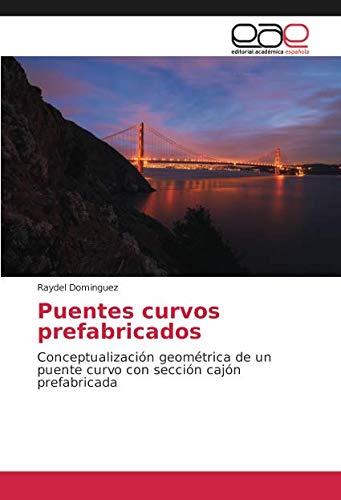 Puentes curvos prefabricados: Conceptualización geométrica de un puente curvo con sección cajón prefabricada
