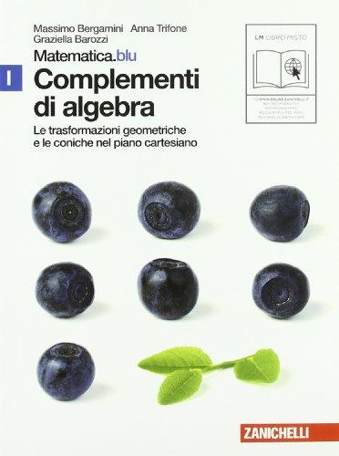 Matematica.blu 2.0. Vol. I.Blu: Complementi di algebra-Trasformazioni. Per le Scuole superiori. Con espansione online